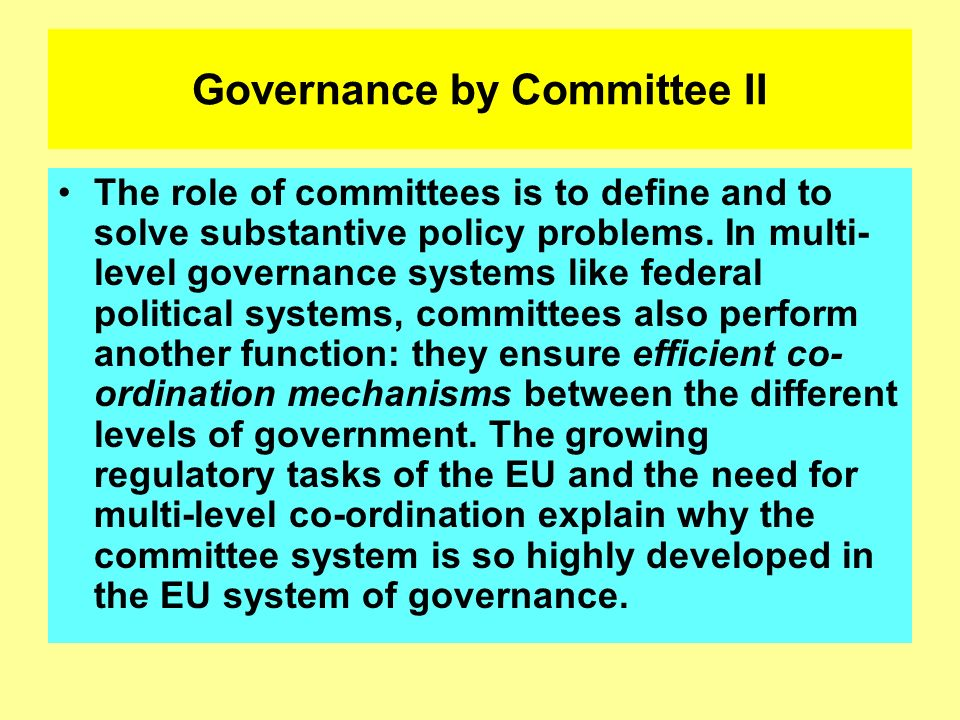 Governance by Committee II
