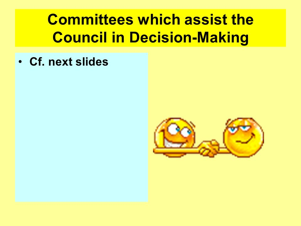 Committees which assist the Council in Decision-Making