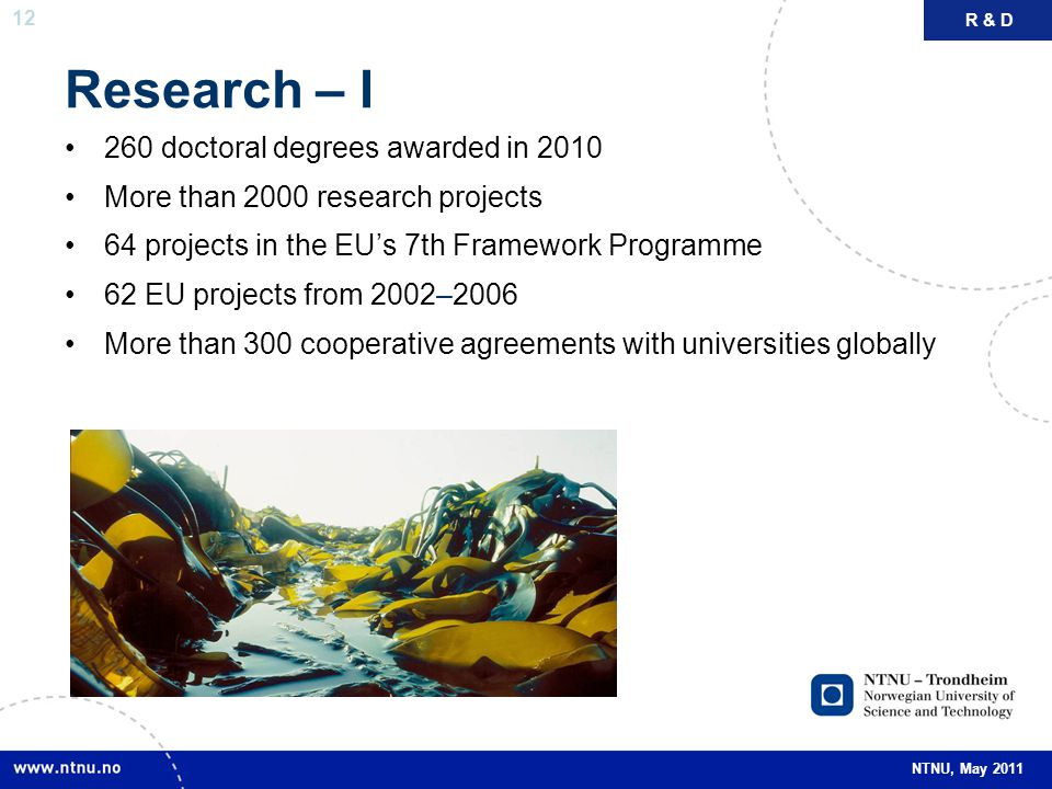 Research – I 260 doctoral degrees awarded in 2010
