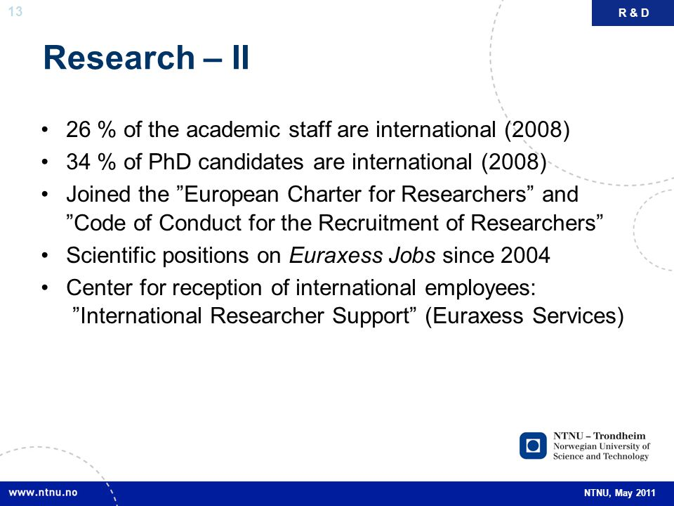 Research – II 26 % of the academic staff are international (2008)