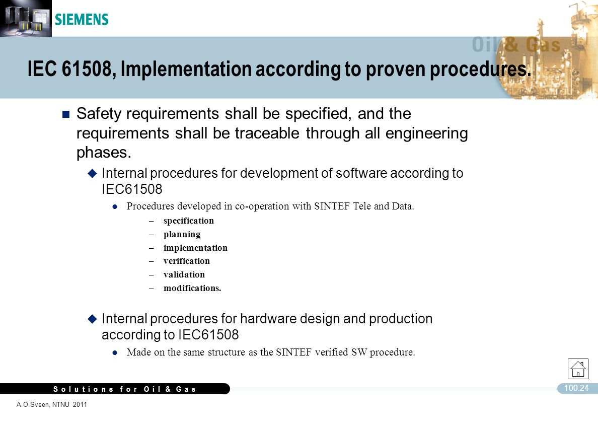 IEC 61508, Implementation according to proven procedures.