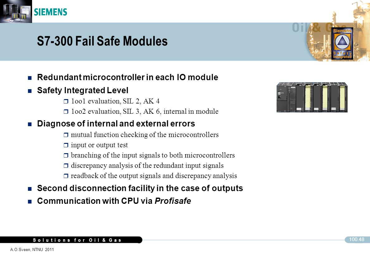S7-300 Fail Safe Modules Redundant microcontroller in each IO module