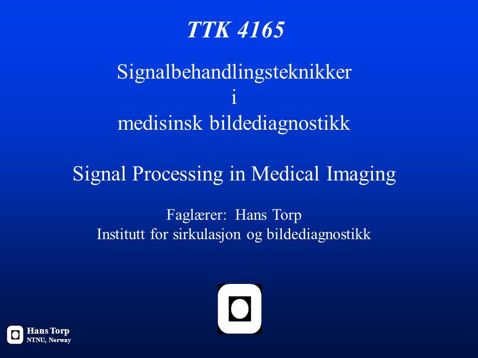 TTK 4165 Signalbehandlingsteknikker i medisinsk bildediagnostikk