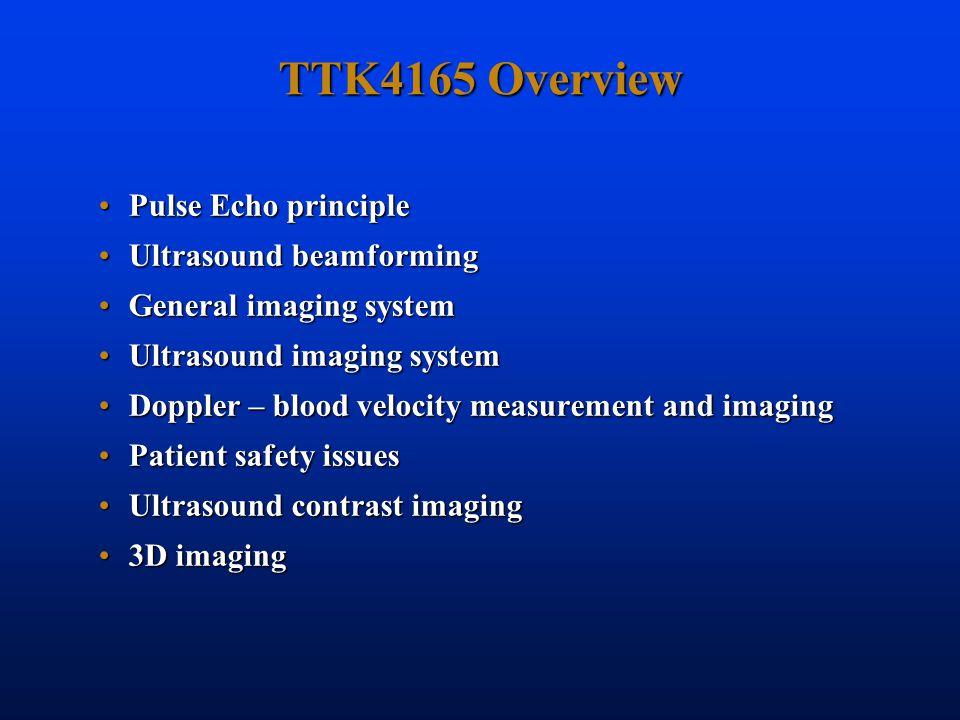 TTK4165 Overview Pulse Echo principle Ultrasound beamforming