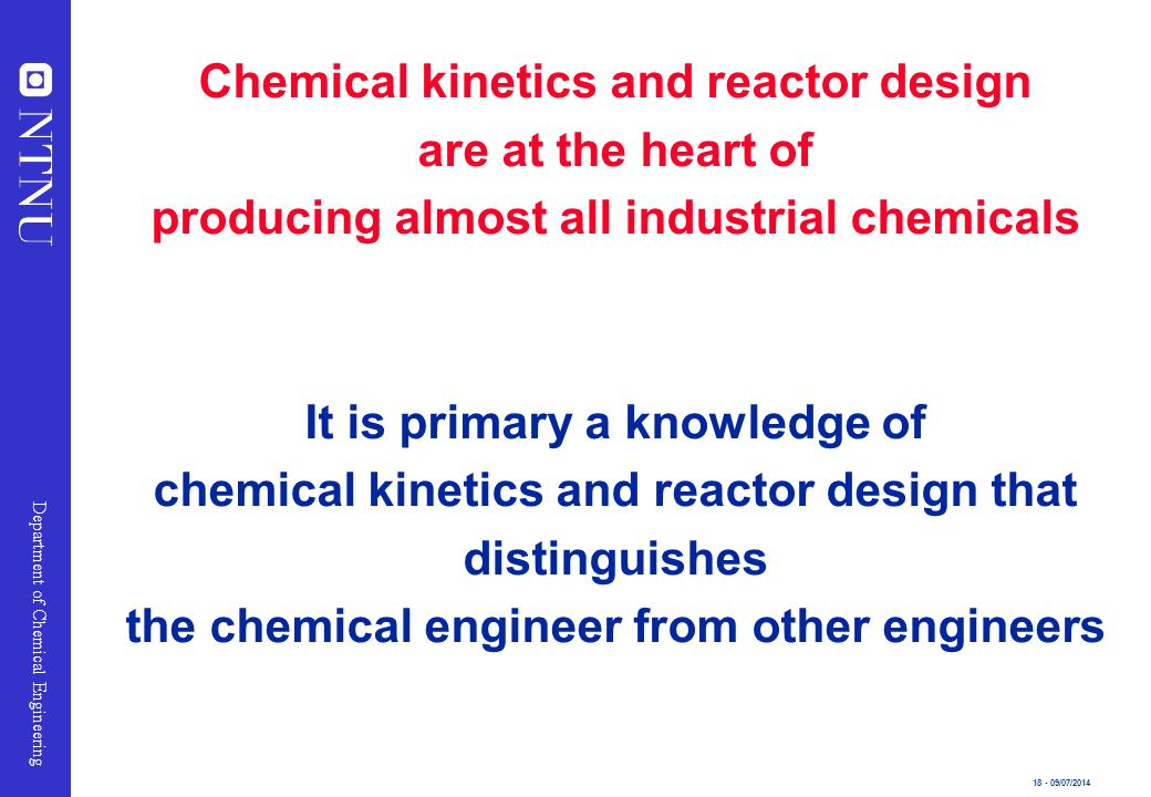 Chemical kinetics and reactor design are at the heart of