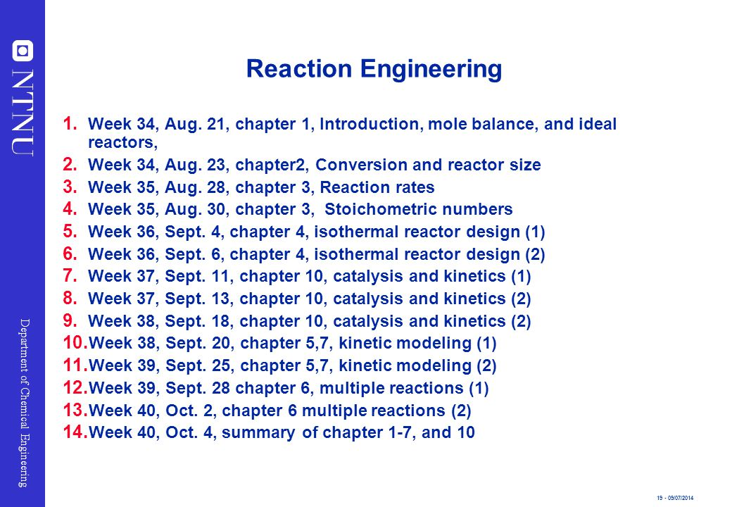 Reaction Engineering Week 34, Aug. 21, chapter 1, Introduction, mole balance, and ideal reactors,