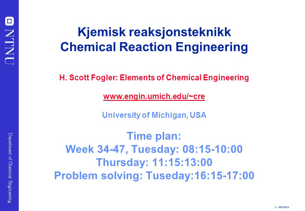 Kjemisk reaksjonsteknikk Chemical Reaction Engineering