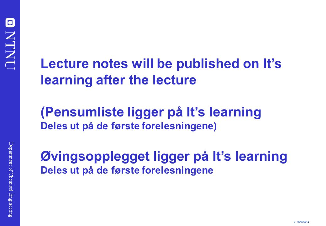 Lecture notes will be published on It's learning after the lecture