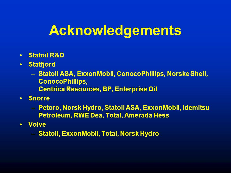 Acknowledgements Statoil R&D Statfjord