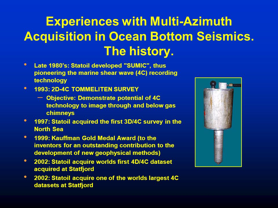 Experiences with Multi-Azimuth Acquisition in Ocean Bottom Seismics