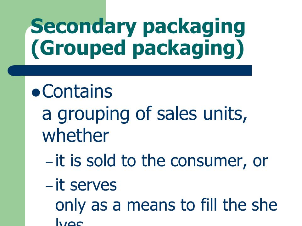 Secondary packaging (Grouped packaging)