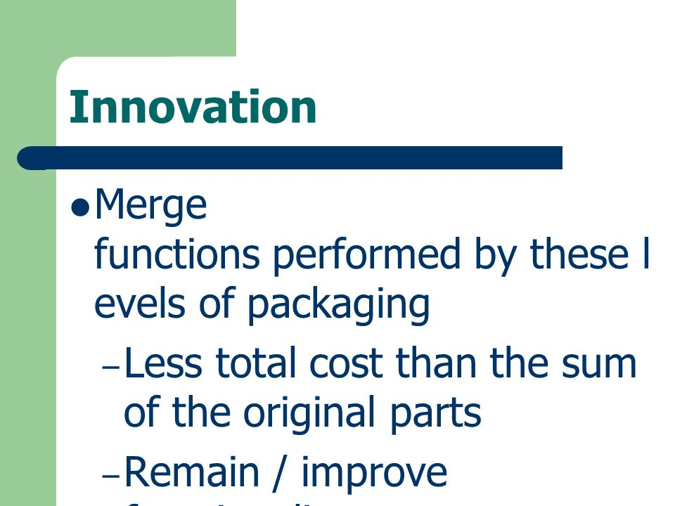 Innovation Merge functions performed by these levels of packaging