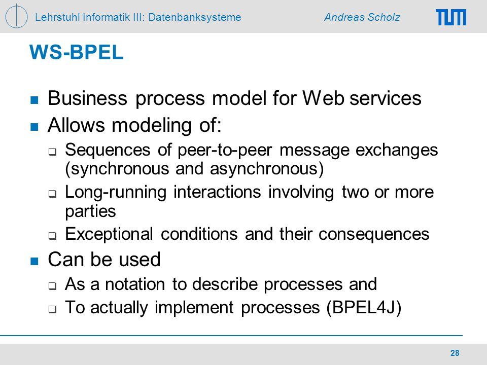Business process model for Web services Allows modeling of: