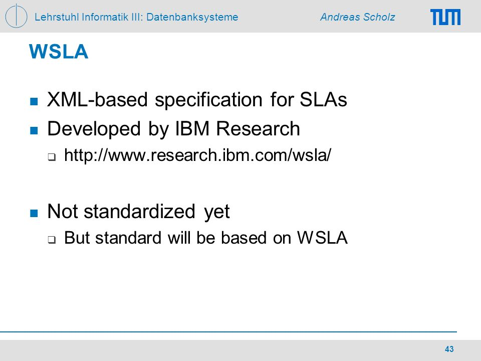 XML-based specification for SLAs Developed by IBM Research