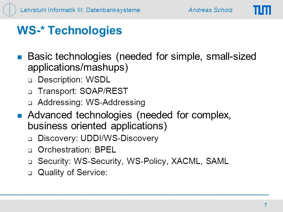 WS-* Technologies Basic technologies (needed for simple, small-sized applications/mashups) Description: WSDL.