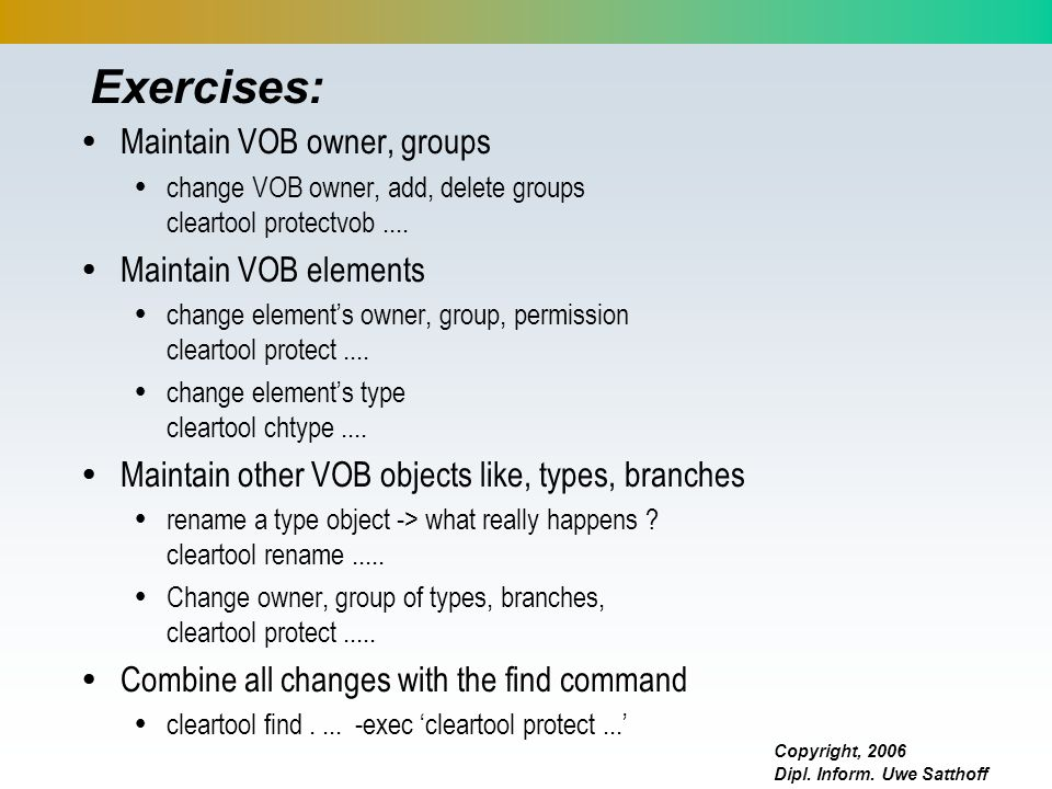 Exercises: Maintain VOB owner, groups Maintain VOB elements