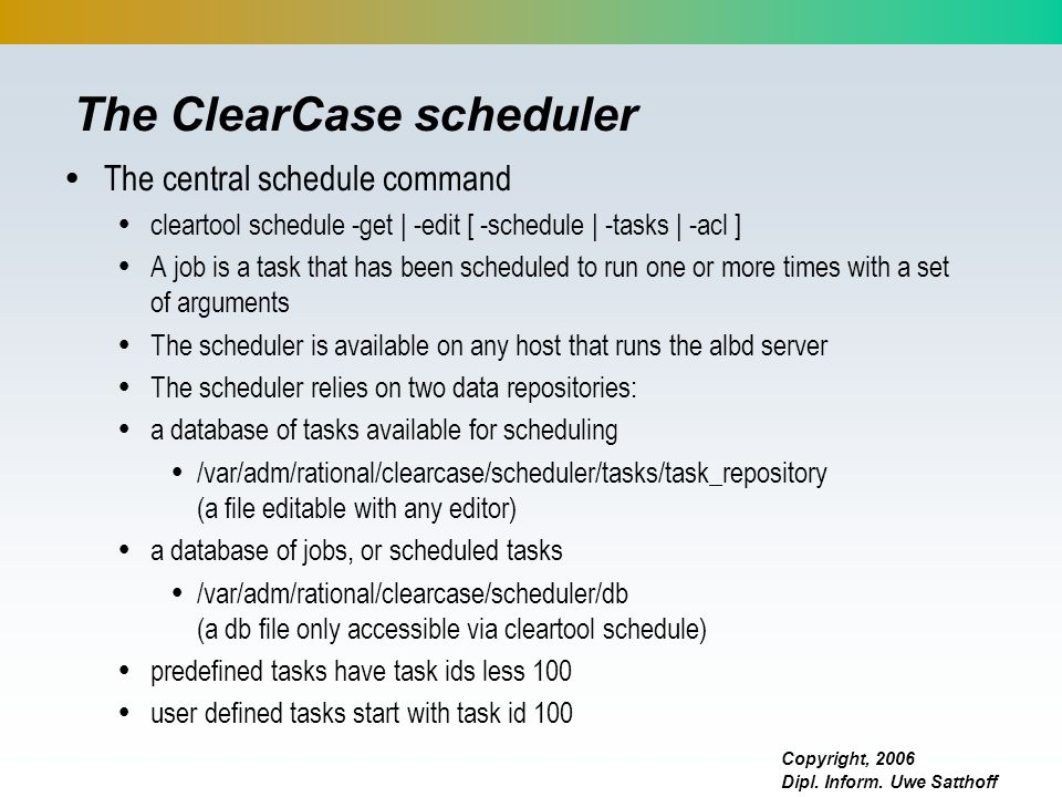 The ClearCase scheduler