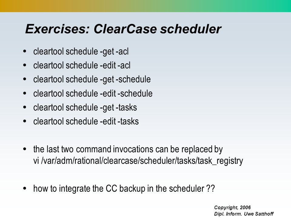 Exercises: ClearCase scheduler