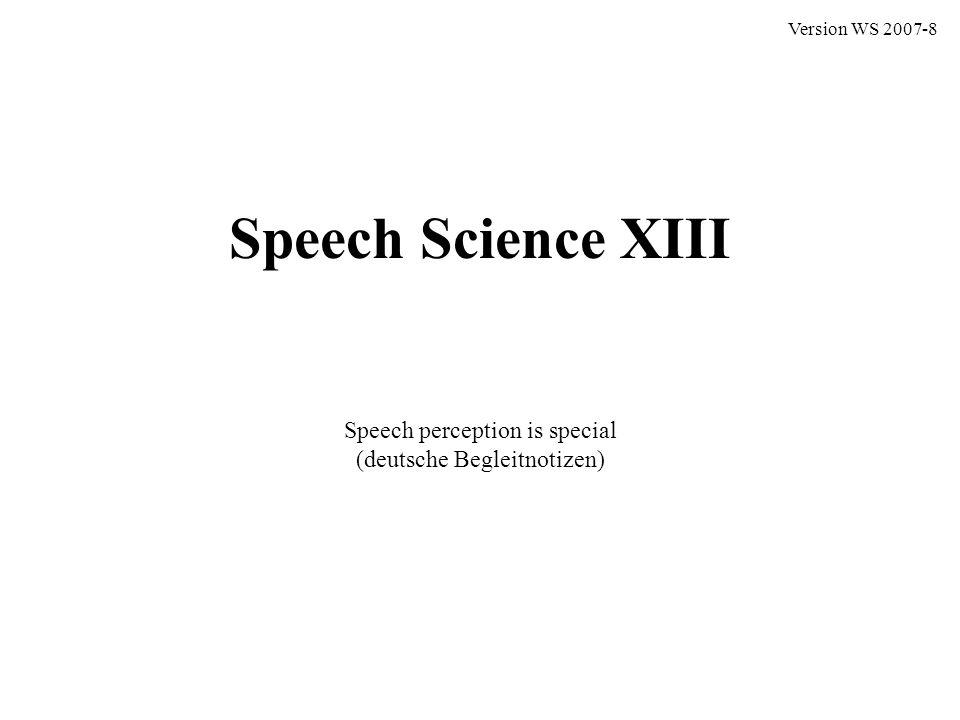 Speech perception is special (deutsche Begleitnotizen)