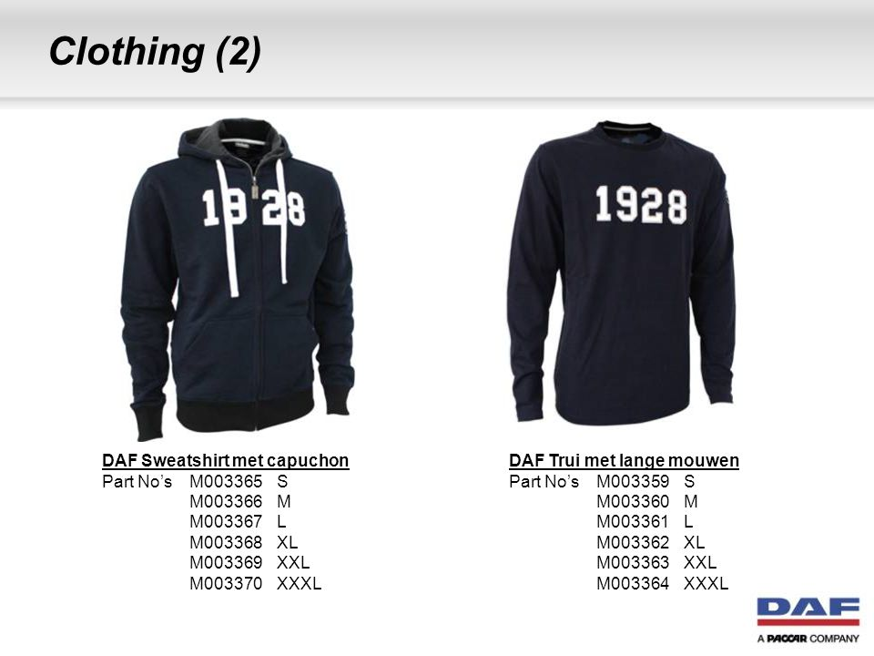 Clothing (2) DAF Sweatshirt met capuchon Part No's M003365 S M003366 M