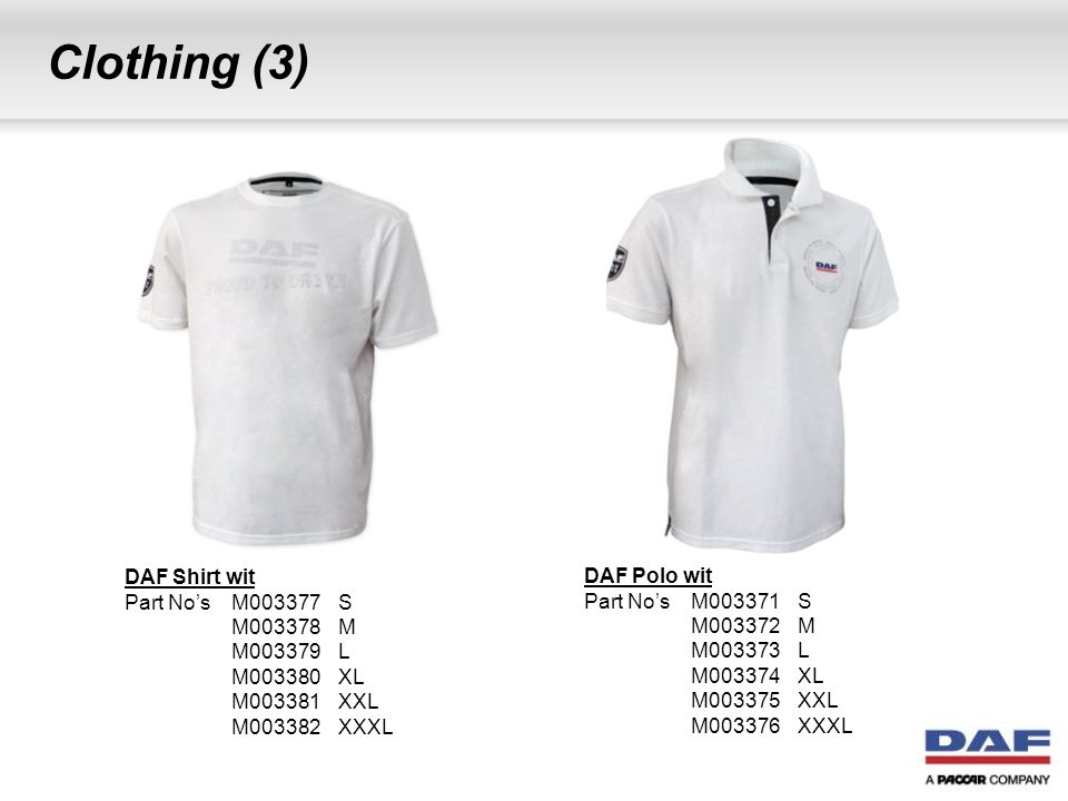 Clothing (3) DAF Shirt wit DAF Polo wit Part No's M003377 S
