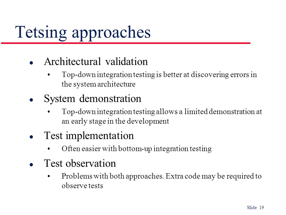 Tetsing approaches Architectural validation System demonstration