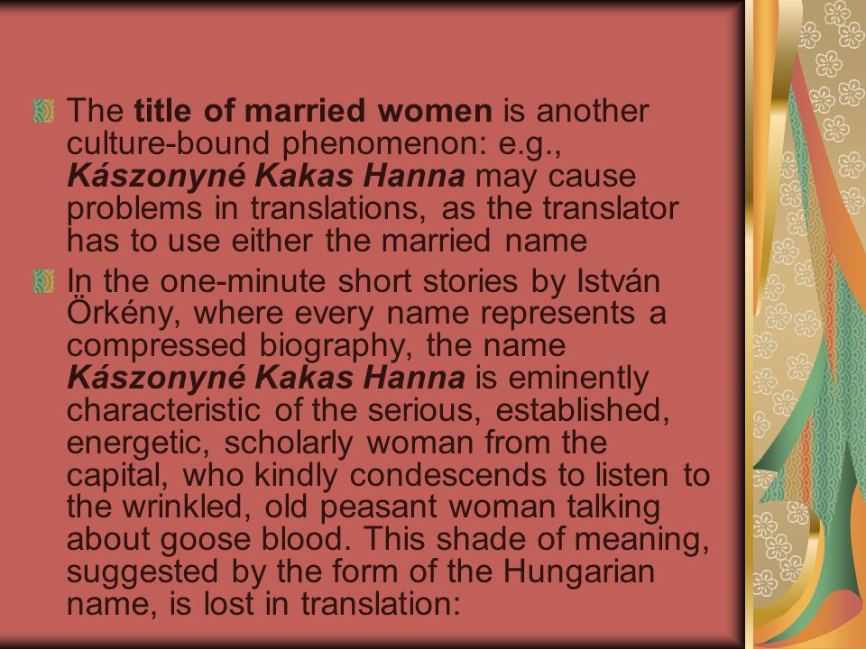 The title of married women is another culture-bound phenomenon: e. g