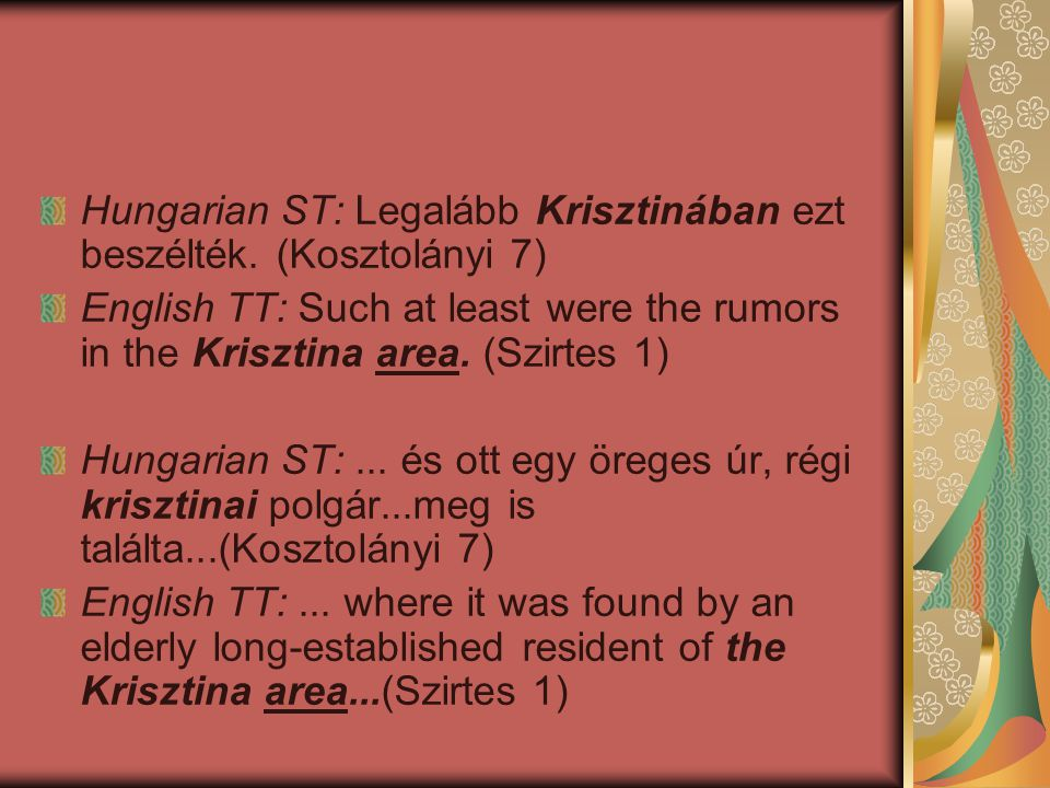 Hungarian ST: Legalább Krisztinában ezt beszélték. (Kosztolányi 7)