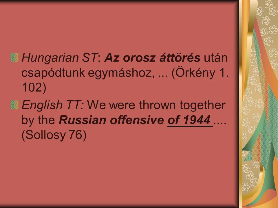 Hungarian ST: Az orosz áttörés után csapódtunk egymáshoz,. (Örkény 1
