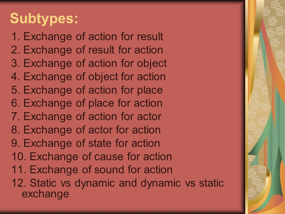 Subtypes: 1. Exchange of action for result