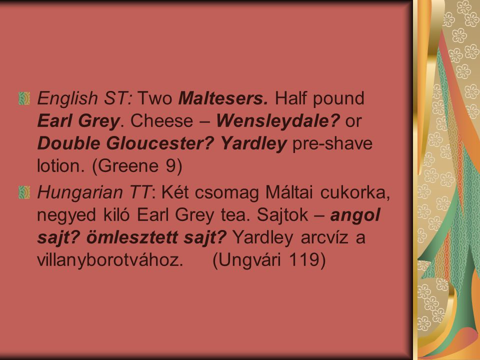 English ST: Two Maltesers. Half pound Earl Grey. Cheese – Wensleydale