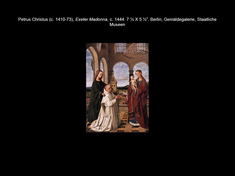 Petrus Christus (c. 1410-73), Exeter Madonna, c. 1444. 7 ½ X 5 ½