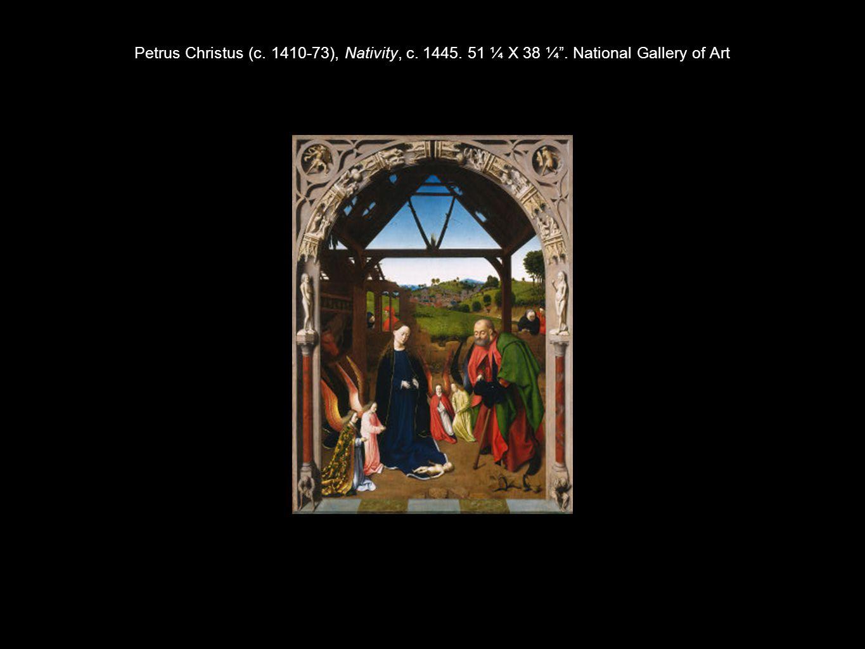 Petrus Christus (c. 1410-73), Nativity, c. 1445. 51 ¼ X 38 ¼