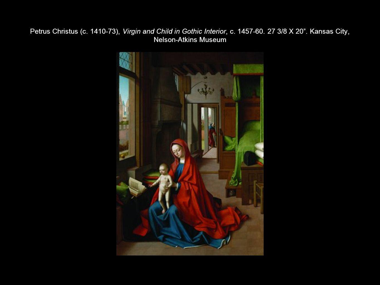 Petrus Christus (c. 1410-73), Virgin and Child in Gothic Interior, c
