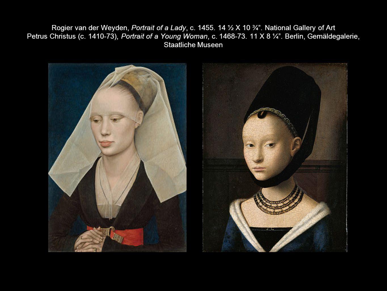 Rogier van der Weyden, Portrait of a Lady, c. 1455. 14 ½ X 10 ¾