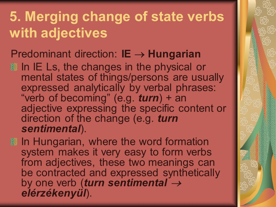 5. Merging change of state verbs with adjectives