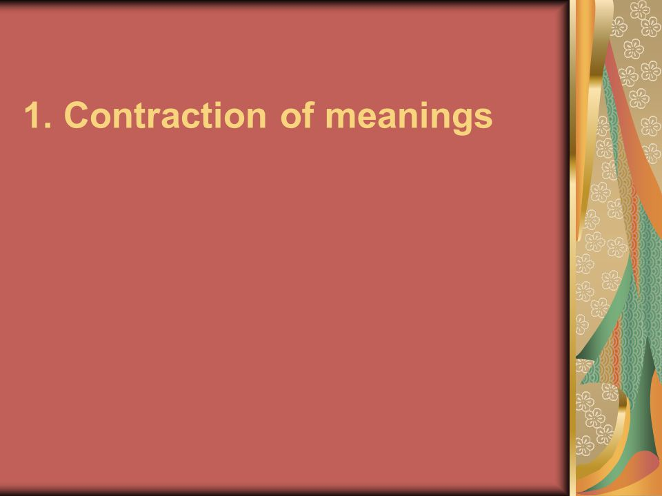 1. Contraction of meanings