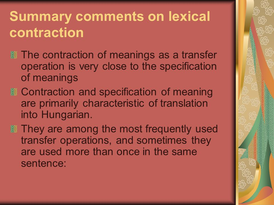 Summary comments on lexical contraction