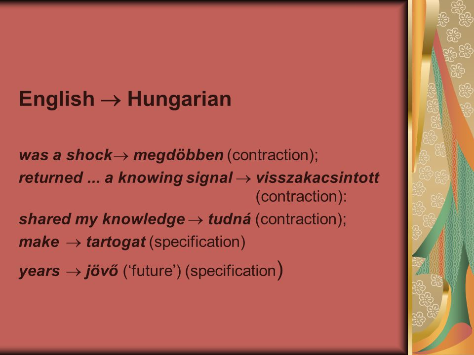 English  Hungarian was a shock  megdöbben (contraction);