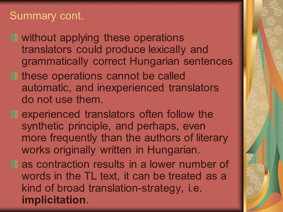 Summary cont. without applying these operations translators could produce lexically and grammatically correct Hungarian sentences.
