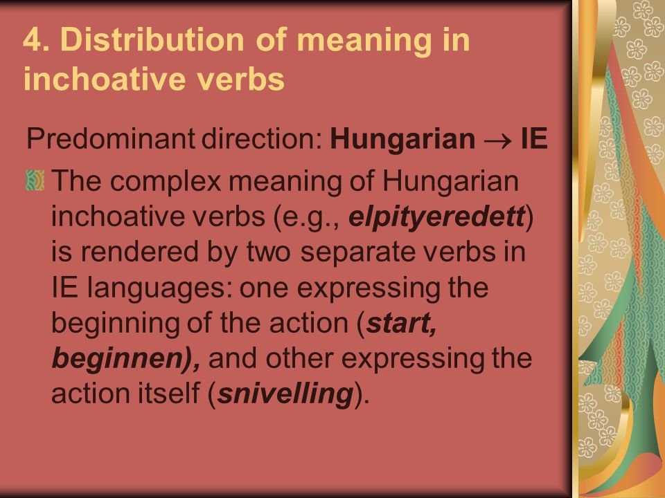4. Distribution of meaning in inchoative verbs