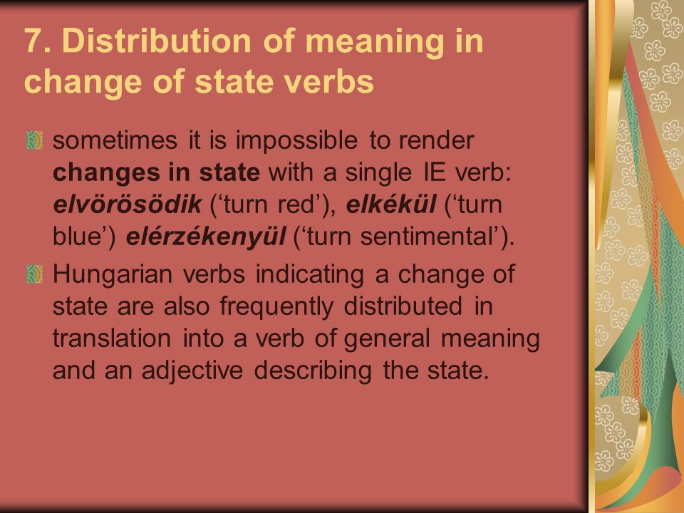 7. Distribution of meaning in change of state verbs