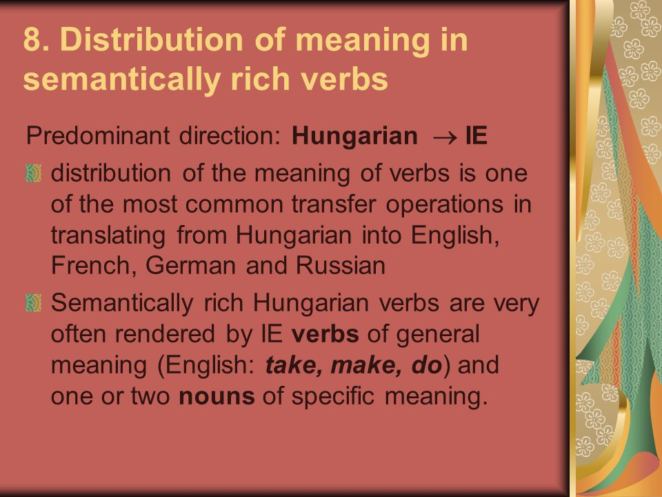 8. Distribution of meaning in semantically rich verbs