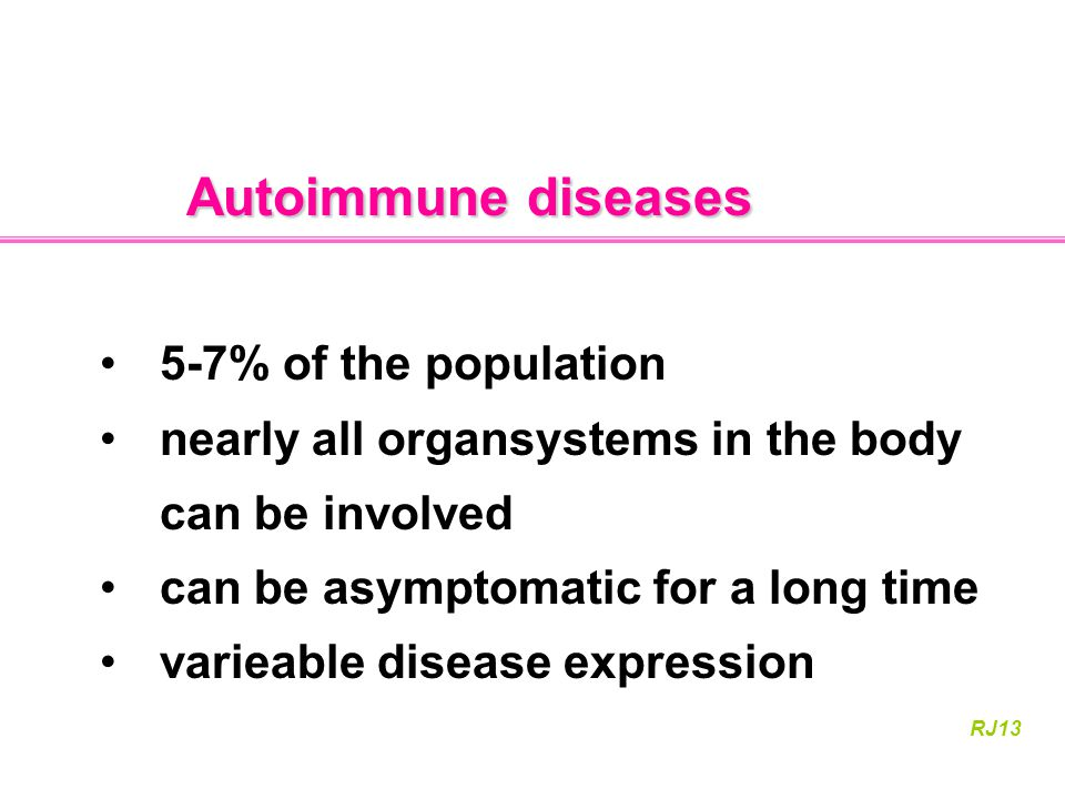Autoimmune diseases 5-7% of the population