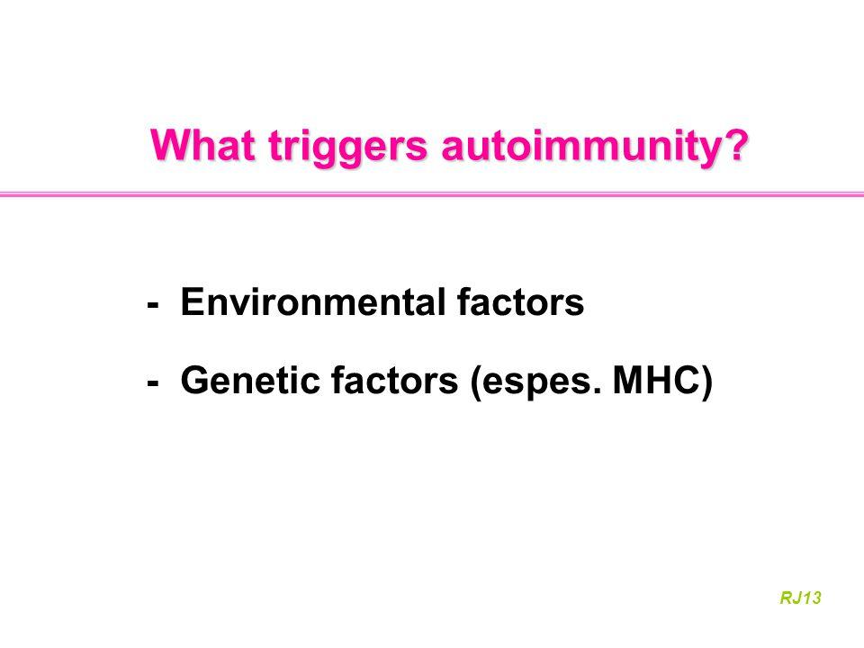 What triggers autoimmunity