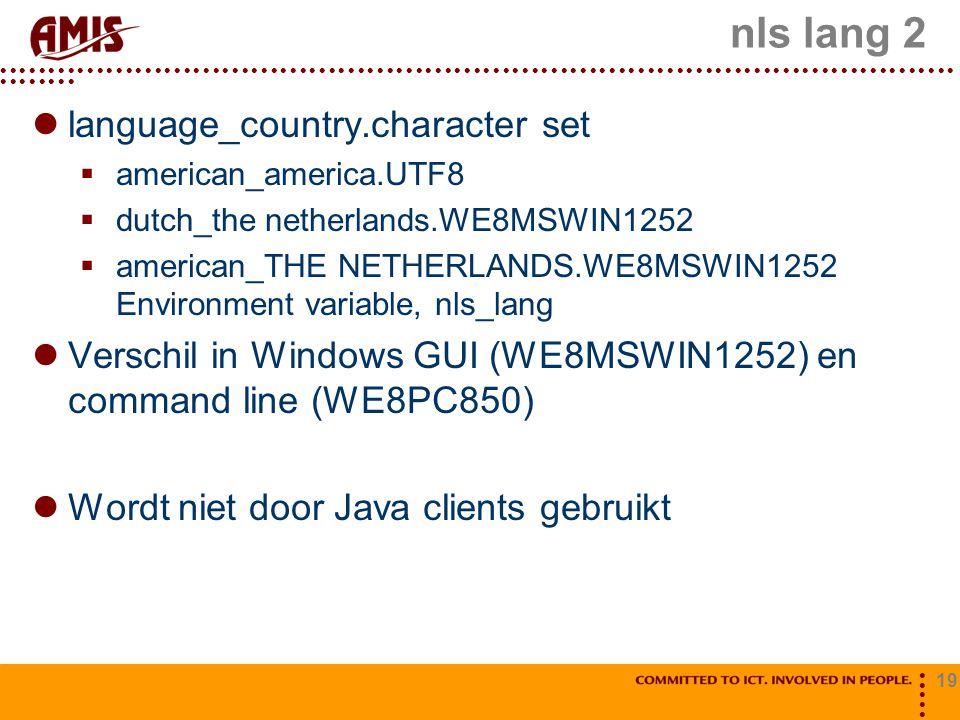 nls lang 2 language_country.character set