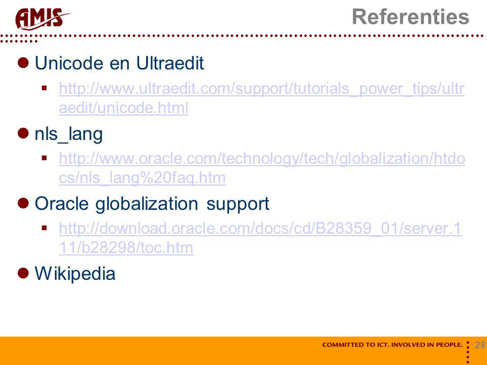 Referenties Unicode en Ultraedit nls_lang Oracle globalization support