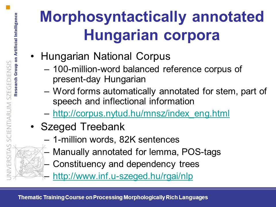 Morphosyntactically annotated Hungarian corpora