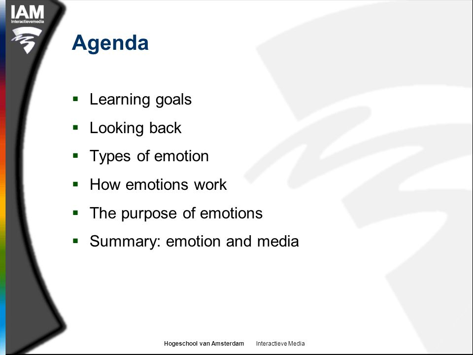 Agenda Learning goals Looking back Types of emotion How emotions work