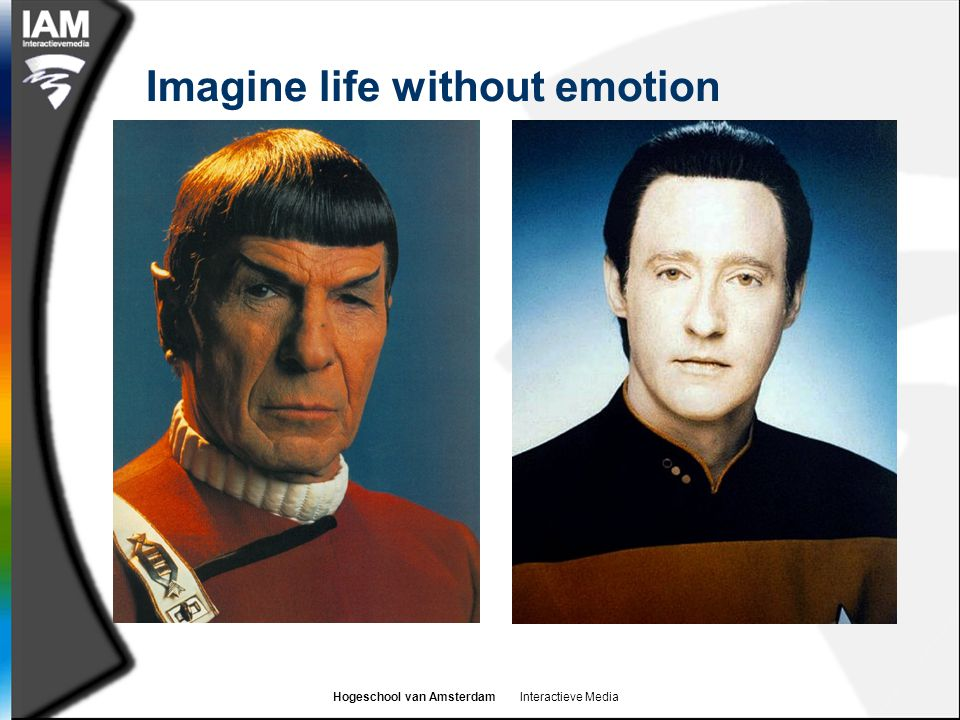 Imagine life without emotion